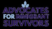 Advocates for Immigrant Survivors